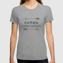 Karma Comes Around T-shirt