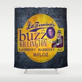 Buzz Killington Shower Curtain