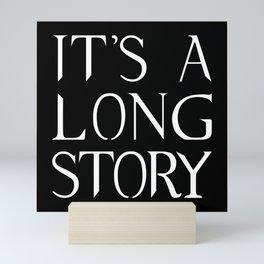 It's a long story Mini Art Print
