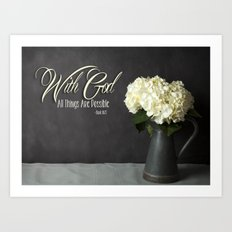 With God All Things Are Possible - Hydrangea Flower Art Print