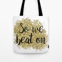 So we beat on - golden jazz Tote Bag