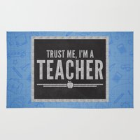 teacher Area & Throw Rugs featuring Trust Me Teacher Quote by EnvyArt