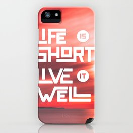 Life is short Live it well - Sunset iPhone Case