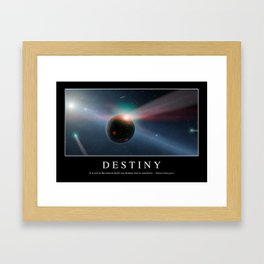 Destiny: Inspirational Quote and Motivational Poster Framed Art Print