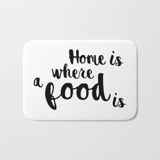 Home is where a food is Bath Mat