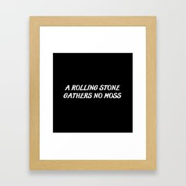 a rolling stone saying Framed Art Print
