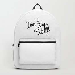 Don't stop, do stuff Backpack
