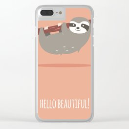 Sloth card - hello beautiful Clear iPhone Case