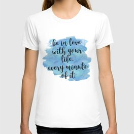 Be in love with your life - Jack Kerouac T-shirt