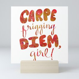 Carpe Frigging Diem, Girl Mini Art Print