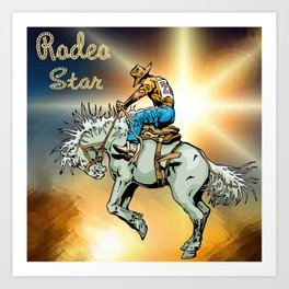 Western Rodeo Cowboy Bronc Rider Rodeo Star Art Print