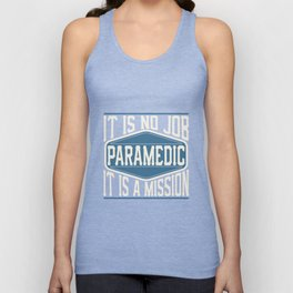 Paramedic  - It Is No Job, It Is A Mission Unisex Tank Top