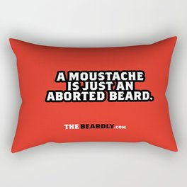 A MOUSTACHE IS JUST AN ABORTED BEARD. Rectangular Pillow