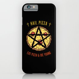 Hail Pizza iPhone Case