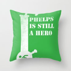 Phelps is Still A hero Throw Pillow