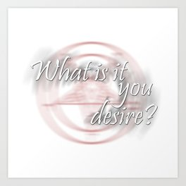 Lucifer - What is it you desire? Art Print