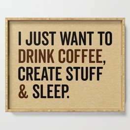 Drink Coffee & Create Stuff Funny Quote Serving Tray