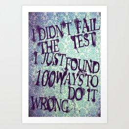 I Did Not Fail (ver. 2) Art Print