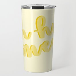Uh Huh Honey Yellow Travel Mug