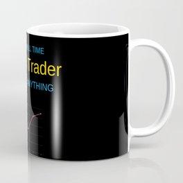 I am a Forex Trader Coffee Mug
