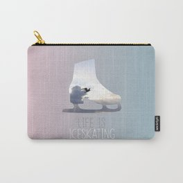 Life is Iceskating Carry-All Pouch