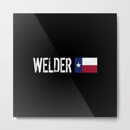 Welder: Texas Flag Metal Print