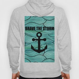 brave the storm funny saying or quote Hoody
