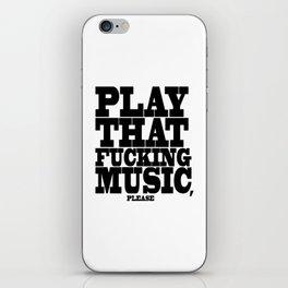 Play the fucking music iPhone Skin