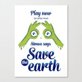Simon says... Save the earth Canvas Print