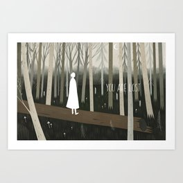 you are lost Art Print