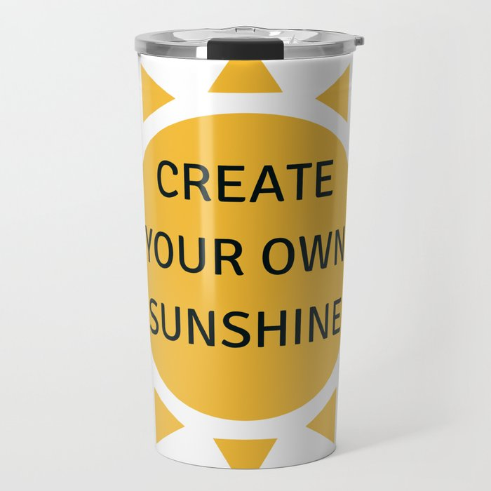 CREATE YOUR OWN SUNSHINE Travel Mug