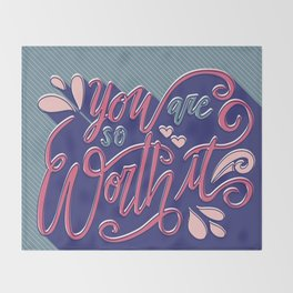 You Are So Worth It - Inspirational and Motivational Lettering Throw Blanket