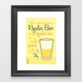 Tv drink quotes [how i met your mother] Framed Art Print