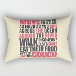 Chef Anthony Bourdain quote, move, get up off the couch, open your mind, eat, travel the world, wand Rectangular Pillow