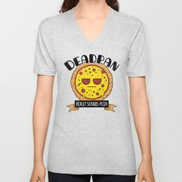 Deadpan - Really Serious Pizza Unisex V-Neck