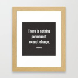 Except Change Framed Art Print