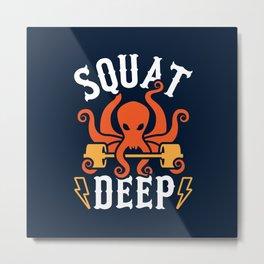Squat Deep Kraken Metal Print