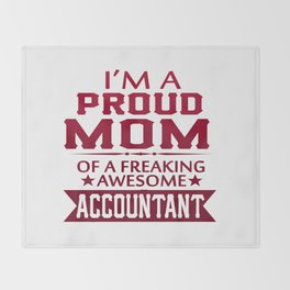 I'M A PROUD ACCOUNTANT'S MOM Throw Blanket