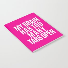My Brain Has Too Many Tabs Open (Pink) Notebook