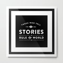 Motivational & Inspirational Quotes - Those who tell stories rule the world MMS 521 Metal Print