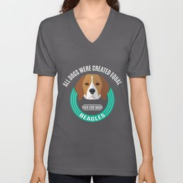 All Dogs Were Created Equal - Then God Made Beagles Unisex V-Neck