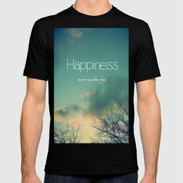 Happiness Surrounds Me T-shirt