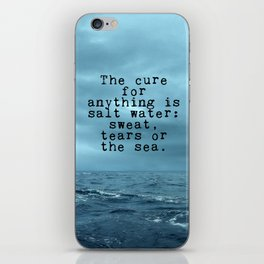 The cure for anything is salt water iPhone Skin
