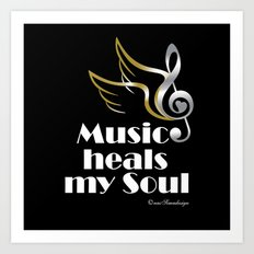 Music heals my soul Art Print