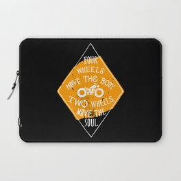 4 wheels move the body - 2 wheels move the soul Laptop Sleeve