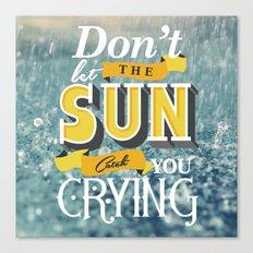 Dont let the sun Canvas Print