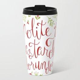 Don't Let the Bastards Grind You Down - Red Floral Travel Mug
