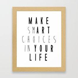 Make Art Your Life Framed Art Print
