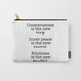 Consciousness is the new sexy, Inner peace is the new success Carry-All Pouch