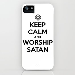 Keep Calm and Worship Satan iPhone Case
